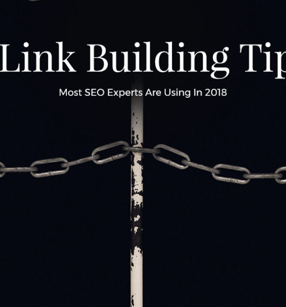 5 Link Building Tips Most SEO Experts Are Using In 2018